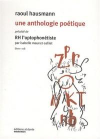 Raoul Hausmann : une anthologie poétique : Précédé de RH l'optophonétiste (1CD audio)