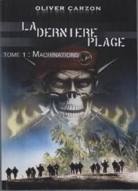 La dernière plage : Machinations Tome 1