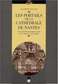 Les portails de la cathédrale de Nantes : Un grand programme sculpté du XVe siècle et son public