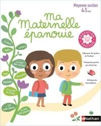 Ma Maternelle épanouie - cahier d'activités Moyenne Section 4/5 ans - Education positive