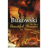 [ THE MOST BEAUTIFUL WOMAN IN TOWN BY BUKOWSKI, CHARLES](AUTHOR)PAPERBACK