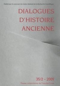 Dialogues d'histoire ancienne, N° 35/2 - 2009 :