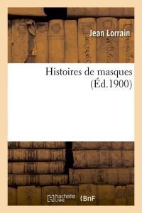 Histoires de Masques  ed 1900