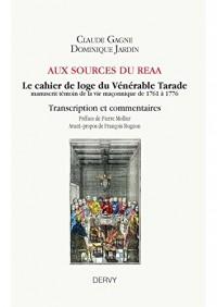 Aux spirces di REAA : Le cahier de loge du Vénérable Tarade, manuscrit témoin de la vie maçonnique de 1761 à 1776