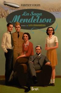 La saga Mendelson, Tome 2 : Les insoumis