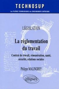 La réglementation du travail : Contrat de travail, rémunération, santé, sécurité, relations sociales