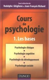 Cours de psychologie : Tome 1, Les bases