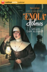 Les enquêtes d'Enola Holmes, Tome 2 : L'affaire Lady Alistair