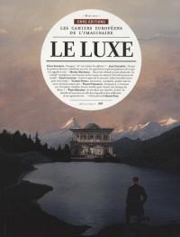 Les cahiers de l'imaginaire, N° 2, Mars 2010 : Le luxe