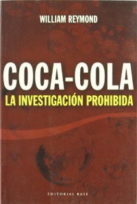 Coca-cola: La investigacion prohibida/ The Forbidden Investigation