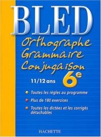 Bled : Orthographe Grammaire Conjugaison 6ème, édition 2004