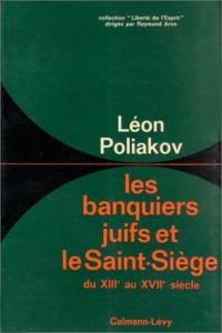 Les Banquiers juifs et le Saint-Siège du XIIIe au XVIIe siècle