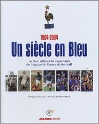 Un siècle en Bleu 1904-2004