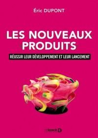 Les nouveaux produits : Réussir leur développement et leur lancement