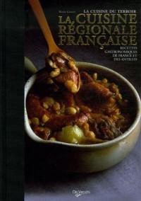 La cuisine régionale française : Recettes gastronomiques de France et des Antilles