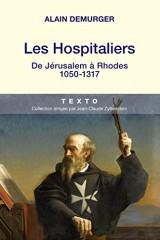 Les Hospitaliers : De Jérusalem à Rhodes, 1050-1317 [Poche]