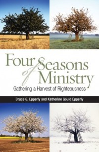 Four Seasons of Ministry: Gathering a Harvest of Righteousness