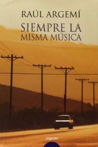 Siempre La Misma Musica / Always the Same Music