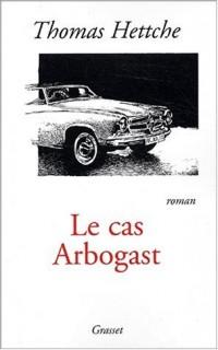 Le cas Arbogast