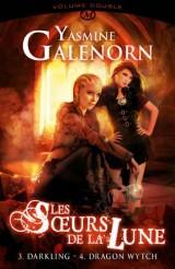 Les Soeurs de la Lune, Intégrale volume 2 : T3 Darkling & T4 Dragon Wytch