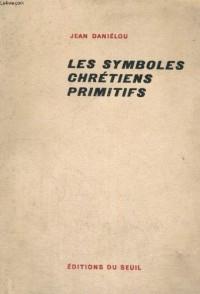 Symboles chretiens primitifs (les)