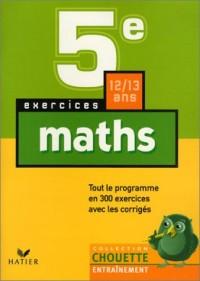 Mathématiques, 5e : 300 exercices et leurs corrigés
