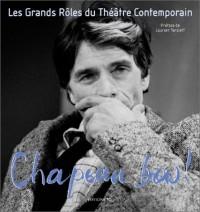 Chapeau bas! Tome 2: Les Grands Rôles du théâtre contemporain