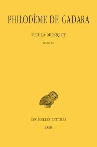 Sur la musique, pack en 2 volumes : Livre 4