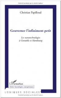 Gouverner l'infiniment petit : Les nanotechnologies à Grenoble et Hambourg