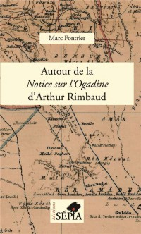Autour de la Notice sur l'Ogadine d'Arthur Rimbaud : Notes et commentaires