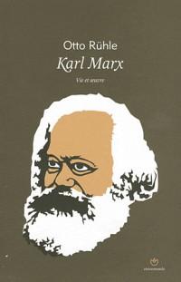 Karl marx. Vie et  uvre