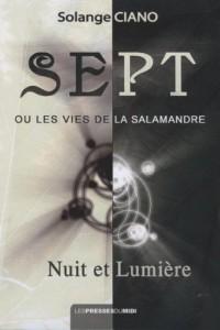 Sept ou les vies de la Salamandre : Nuit et lumière