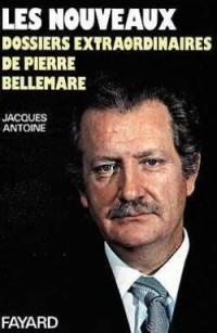 Les nouveaux dossiers extraordinaires de Pierre Bellemare