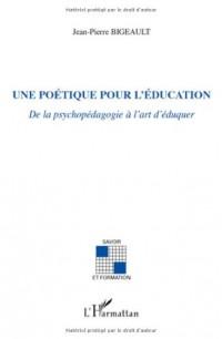 Une poétique pour l'éducation : De la psychologie à l'art d'éduquer