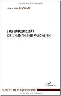 Les spécificités de l'humanisme pascalien