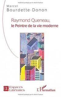 Raymond Queneau, le Peintre de la vie moderne