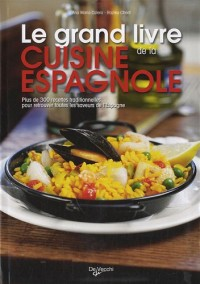 Le grand livre de la cuisine espagnole : Avec 60 recettes originales du restaurant