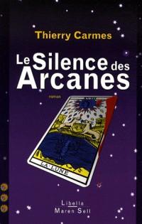 Le Silence des Arcanes : Troisième Chant, Sagesses