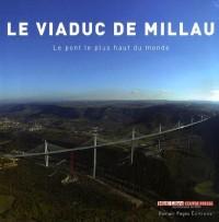 Le viaduc de Millau : Le pont le plus haut du monde