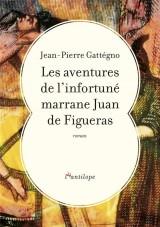 Les Aventures de l'Infortune Marrane Juan de Figueras