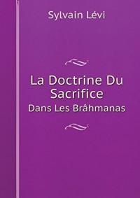 La Doctrine Du Sacrifice Dans Les Brahmanas