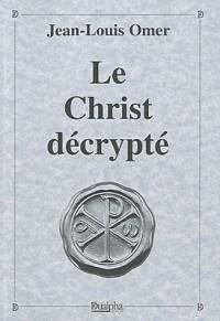 Le Christ décrypté
