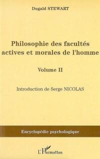 Philosophie des facultés actives et morales de l'homme : Volume 2