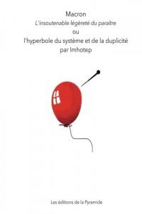 Macron L'insoutenable légèreté du paraître: L'hyperbole du système et de la duplicité
