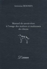 Manuel de savoir-vivre à l'usage des maitres et maitresses de chiens