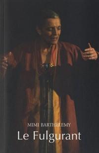 Le fulgurant : Epopée mythologique de la Caraïbe