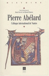 Pierre Abélard. : Colloque international de Nantes