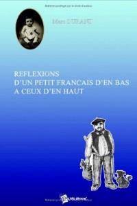 Reflexions d'un Petit Français d'en Bas a Ceux d'en Haut