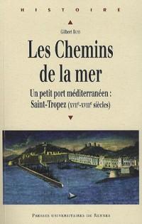 Les Chemins de la mer : Saint-Tropez : petit port méditerranéen (XVIIe-XVIIIe siècles)