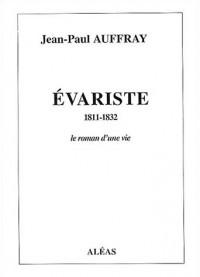 Evariste (1811-1832) : Le roman d'une vie